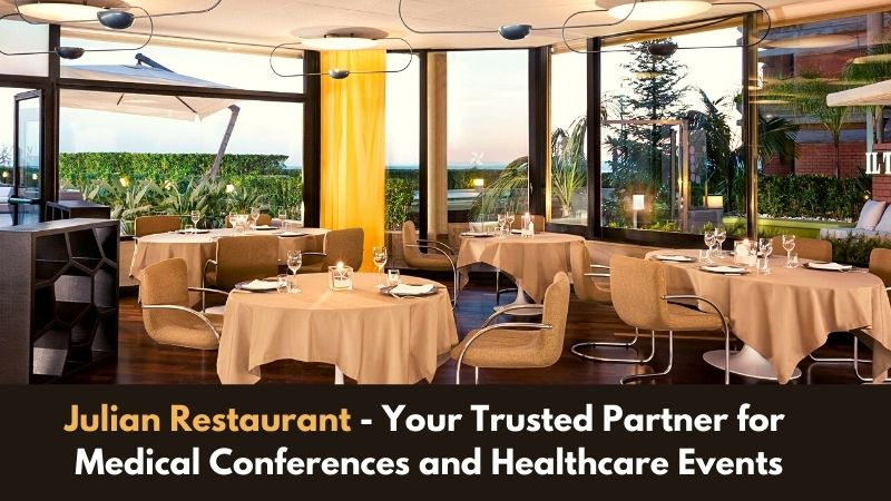 Julian Restaurant - Your Trusted Partner for Medical Conferences and Healthcare Events