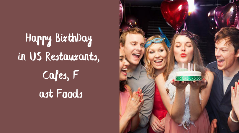 Happy BirthDay in US Restaurants, Cafes, Fast Foods